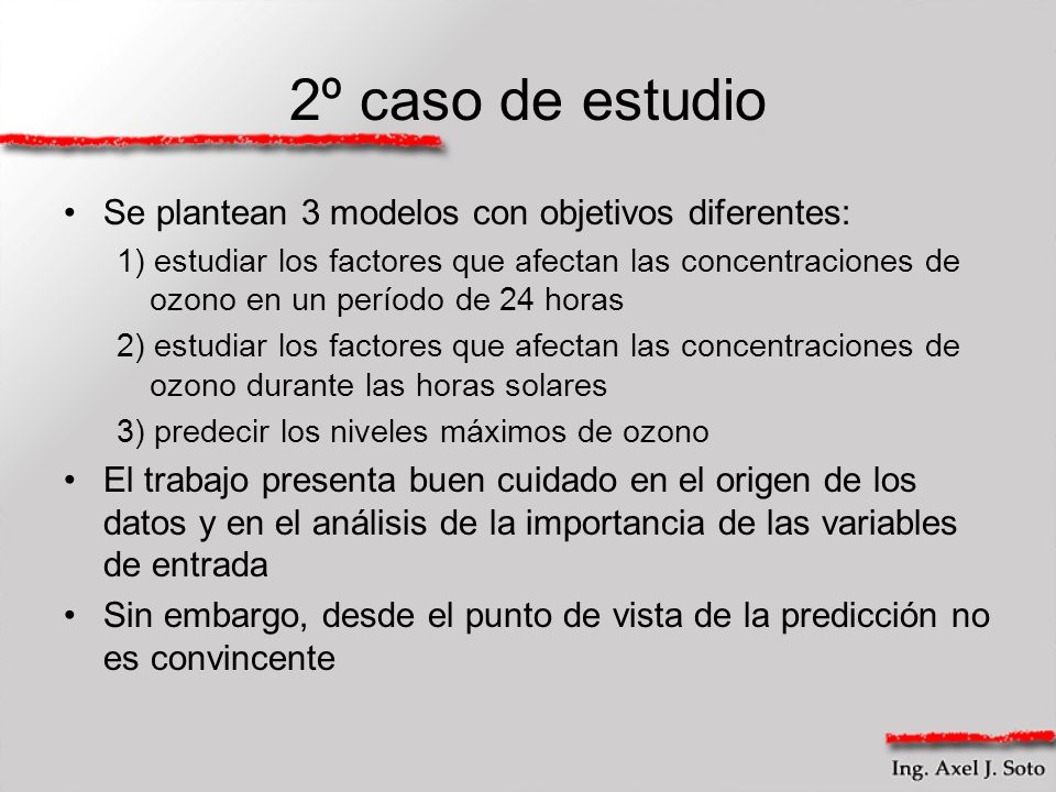 2º caso de estudio Se plantean 3 modelos con objetivos diferentes: