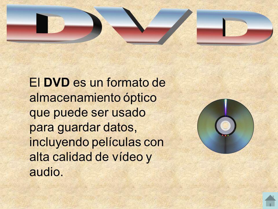 DVD El DVD es un formato de almacenamiento óptico que puede ser usado para guardar datos, incluyendo películas con alta calidad de vídeo y audio.