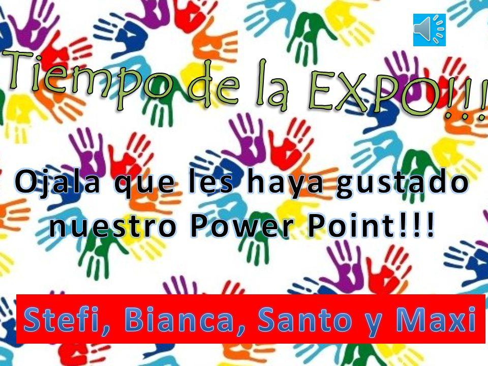 Tiempo de la EXPO!!! Ojala que les haya gustado nuestro Power Point!!!