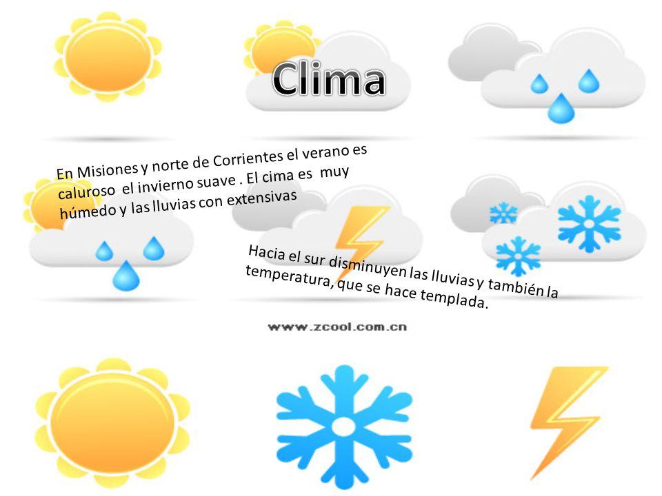 Clima En Misiones y norte de Corrientes el verano es caluroso el invierno suave . El cima es muy húmedo y las lluvias con extensivas.
