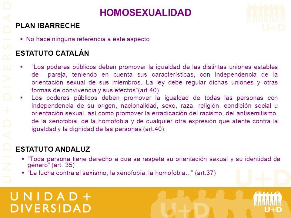 HOMOSEXUALIDAD PLAN IBARRECHE ESTATUTO CATALÁN ESTATUTO ANDALUZ