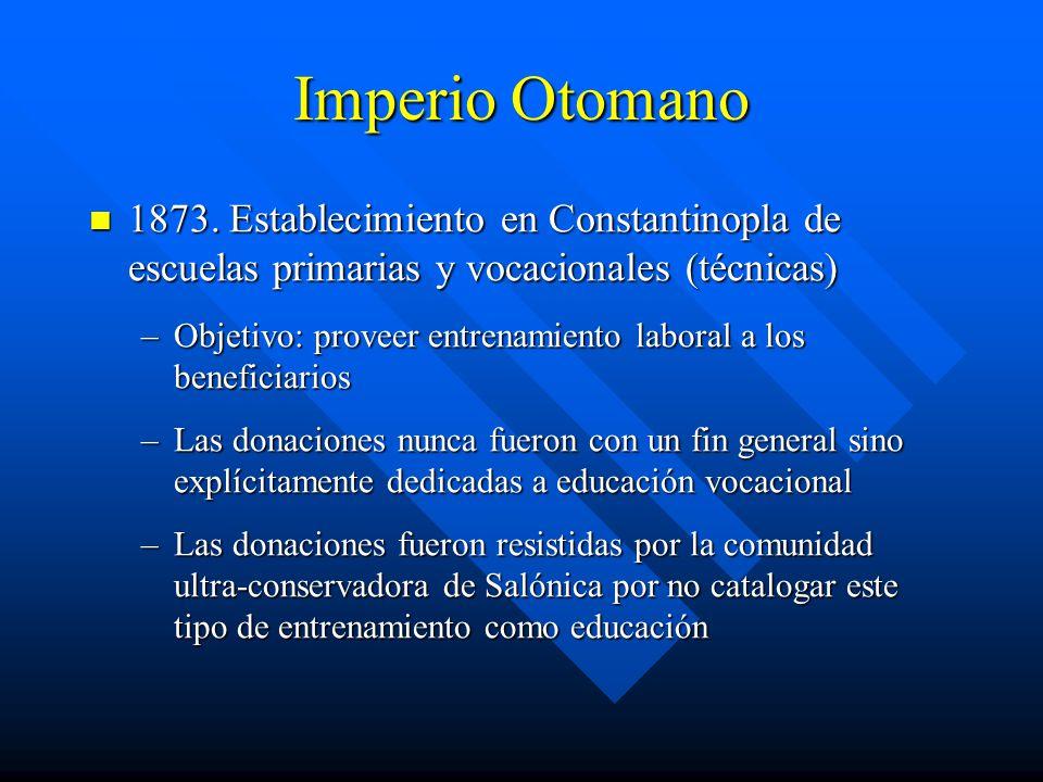 Imperio Otomano 1873. Establecimiento en Constantinopla de escuelas primarias y vocacionales (técnicas)