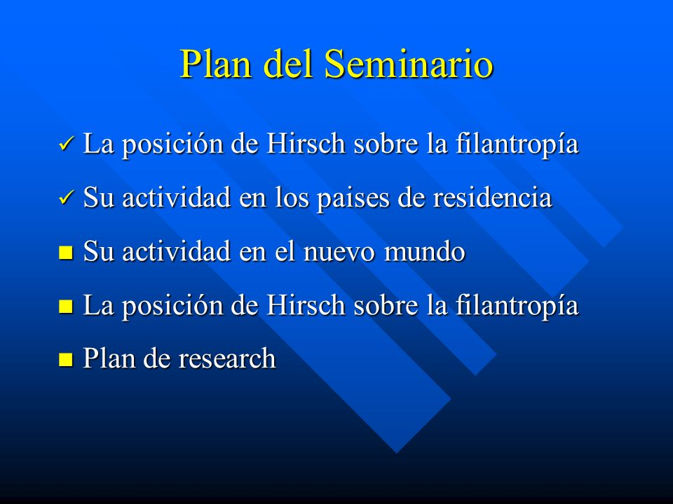 Plan del Seminario La posición de Hirsch sobre la filantropía