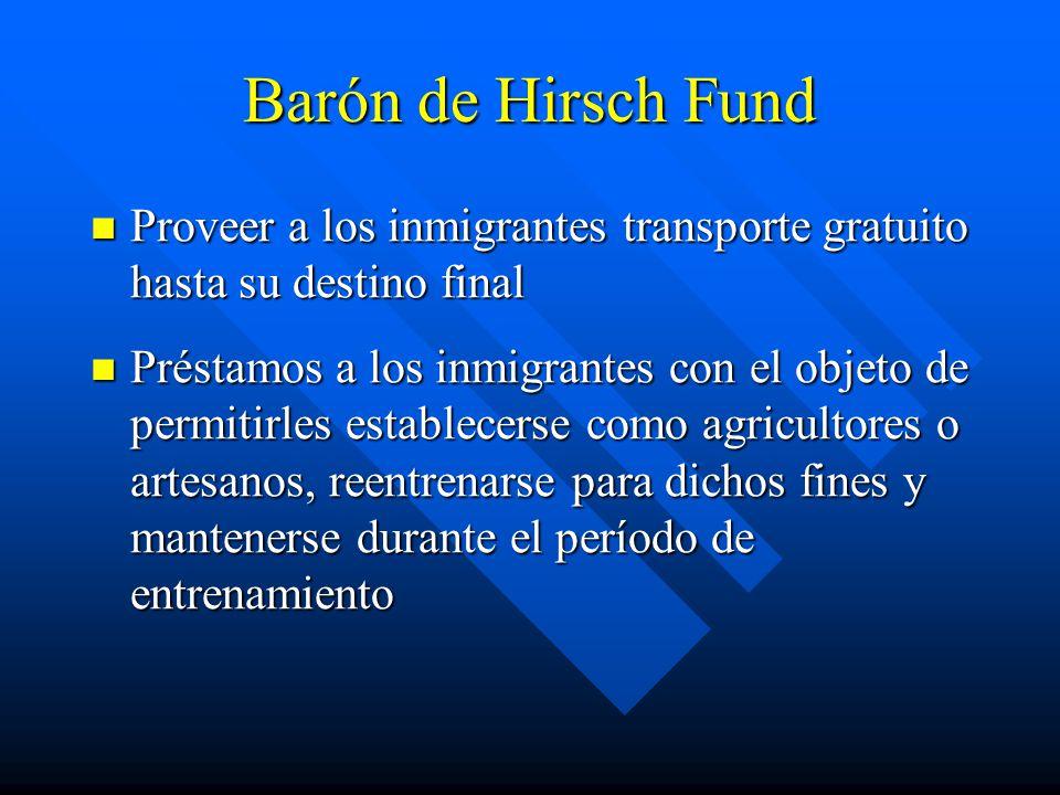 Barón de Hirsch Fund Proveer a los inmigrantes transporte gratuito hasta su destino final.