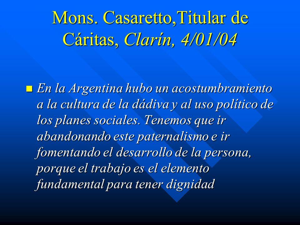Mons. Casaretto,Titular de Cáritas, Clarín, 4/01/04