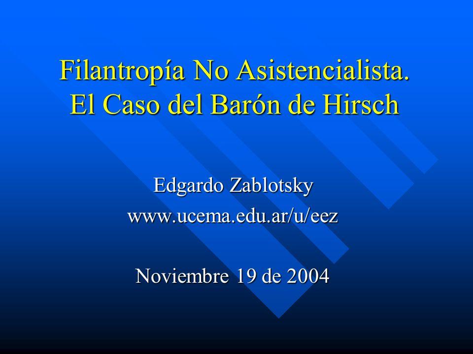 Filantropía No Asistencialista. El Caso del Barón de Hirsch