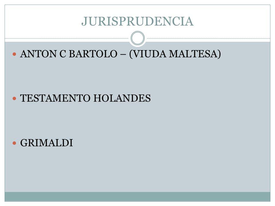 JURISPRUDENCIA ANTON C BARTOLO – (VIUDA MALTESA) TESTAMENTO HOLANDES