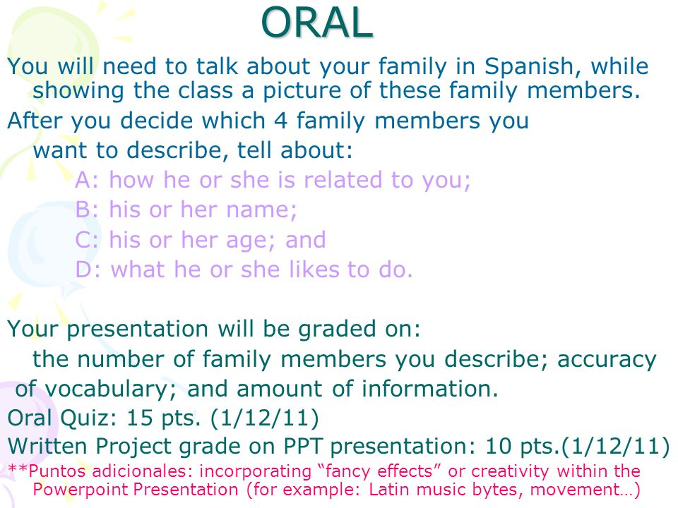 ORAL You will need to talk about your family in Spanish, while showing the class a picture of these family members.