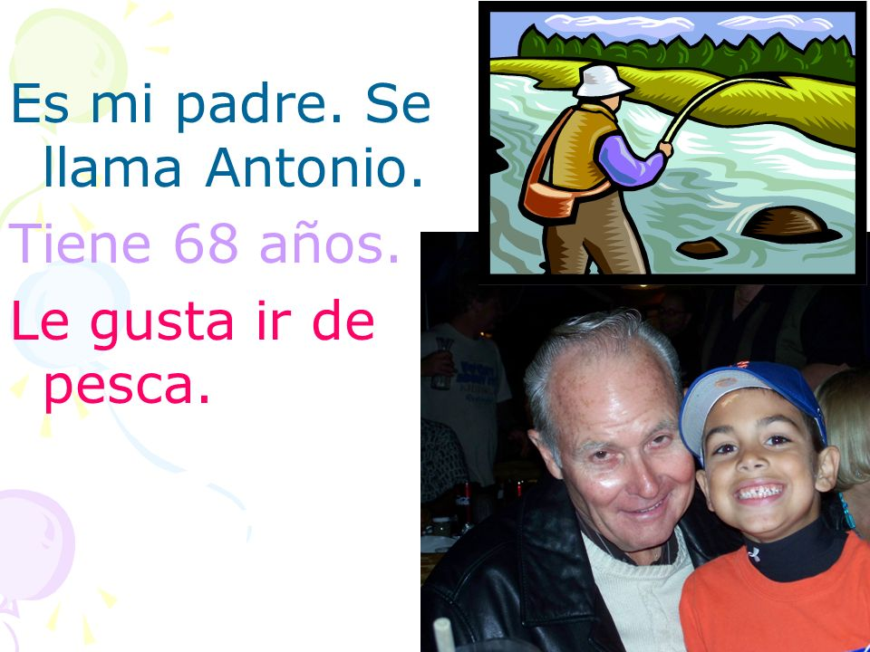 Es mi padre. Se llama Antonio.