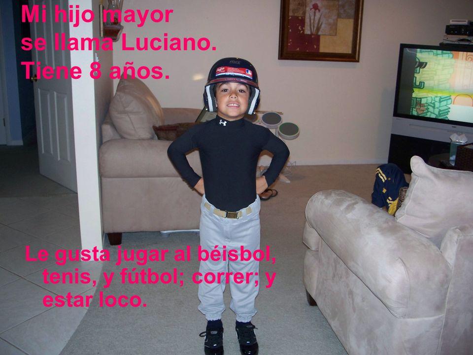 Mi hijo mayor se llama Luciano. Tiene 8 años.