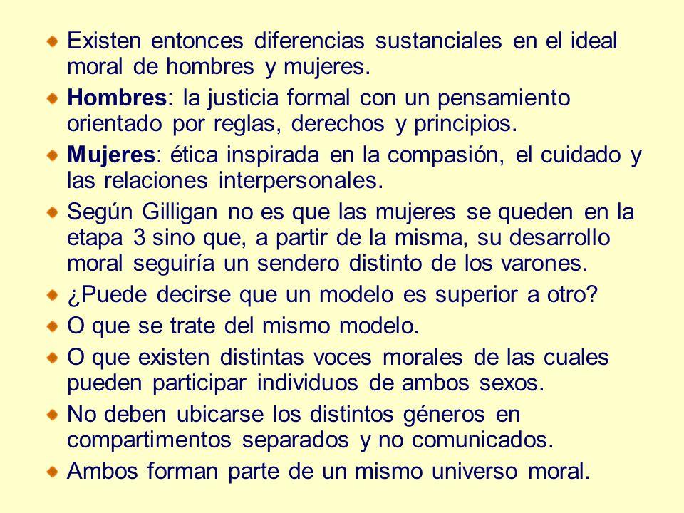 Existen entonces diferencias sustanciales en el ideal moral de hombres y mujeres.