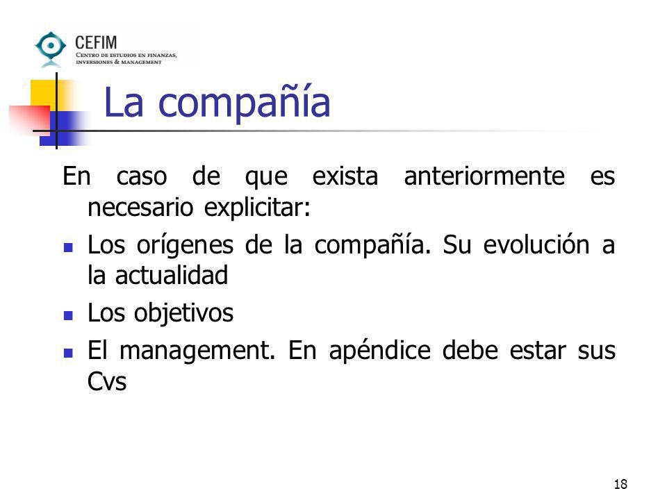 La compañía En caso de que exista anteriormente es necesario explicitar: Los orígenes de la compañía. Su evolución a la actualidad.