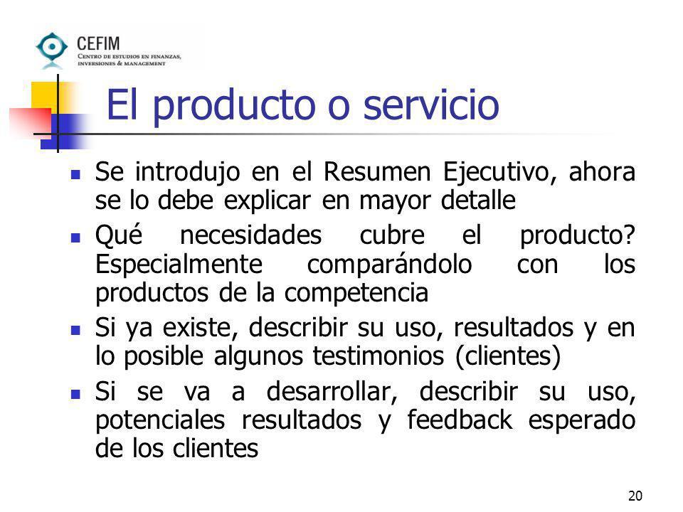 El producto o servicio Se introdujo en el Resumen Ejecutivo, ahora se lo debe explicar en mayor detalle.