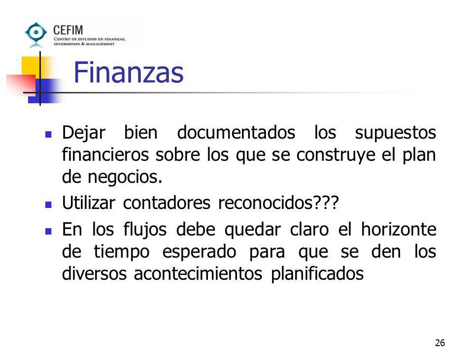 Finanzas Dejar bien documentados los supuestos financieros sobre los que se construye el plan de negocios.