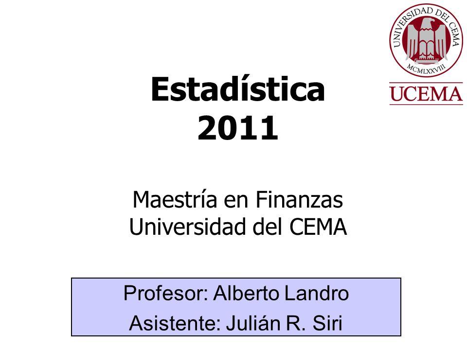 Estadística 2011 Maestría en Finanzas Universidad del CEMA