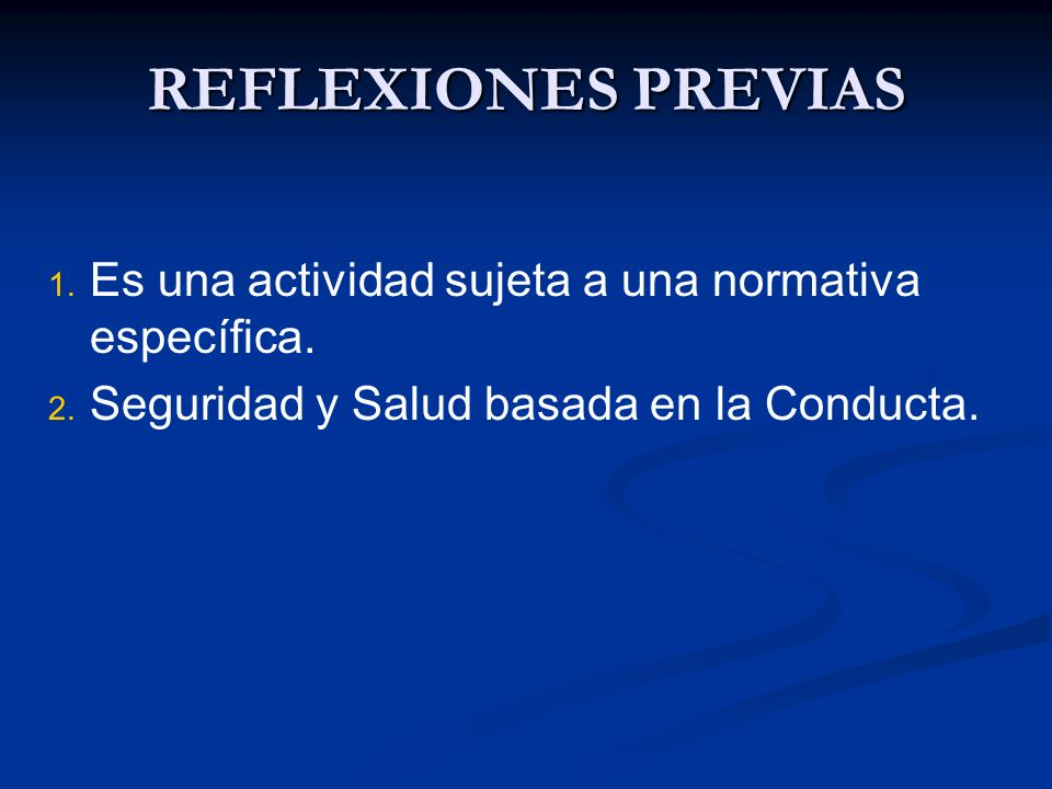 REFLEXIONES PREVIASEs una actividad sujeta a una normativa específica.