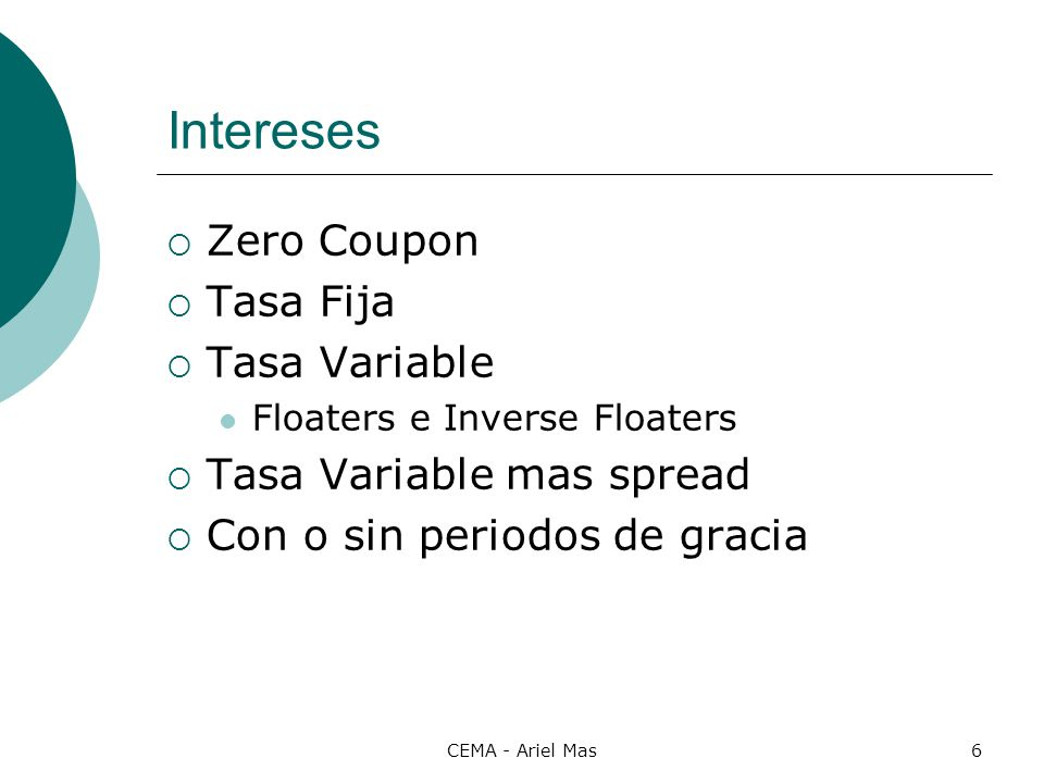 Intereses Zero Coupon Tasa Fija Tasa Variable Tasa Variable mas spread