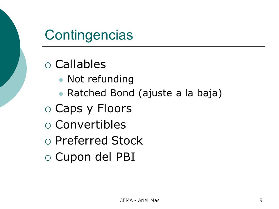 Contingencias Callables Caps y Floors Convertibles Preferred Stock