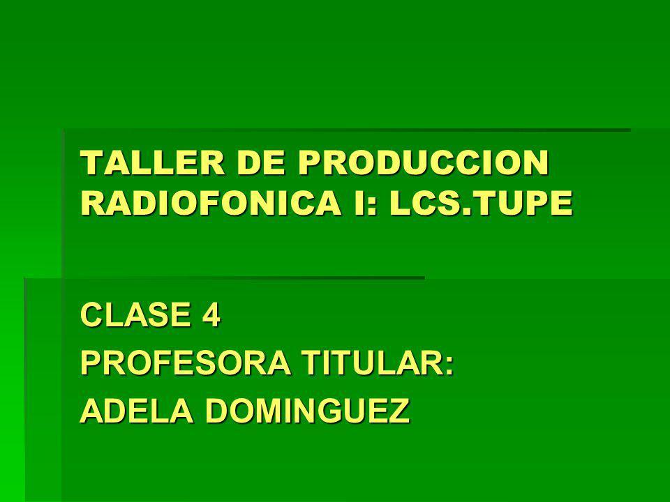 TALLER DE PRODUCCION RADIOFONICA I: LCS.TUPE