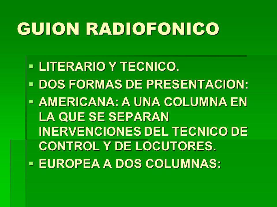 GUION RADIOFONICO LITERARIO Y TECNICO. DOS FORMAS DE PRESENTACION: