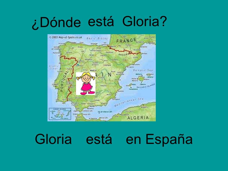 ¿Dónde está Gloria Gloria está en España