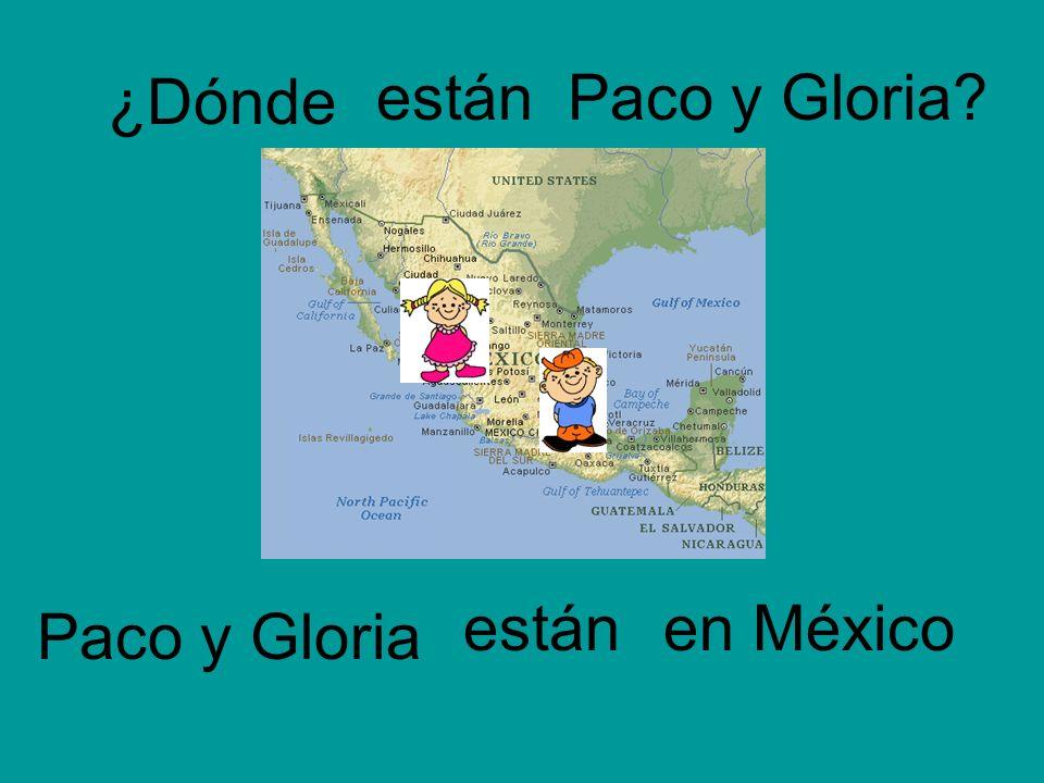 ¿Dónde están Paco y Gloria están en México Paco y Gloria