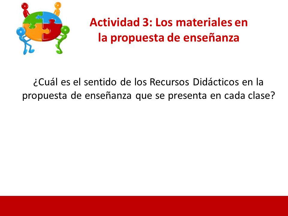 Actividad 3: Los materiales en la propuesta de enseñanza