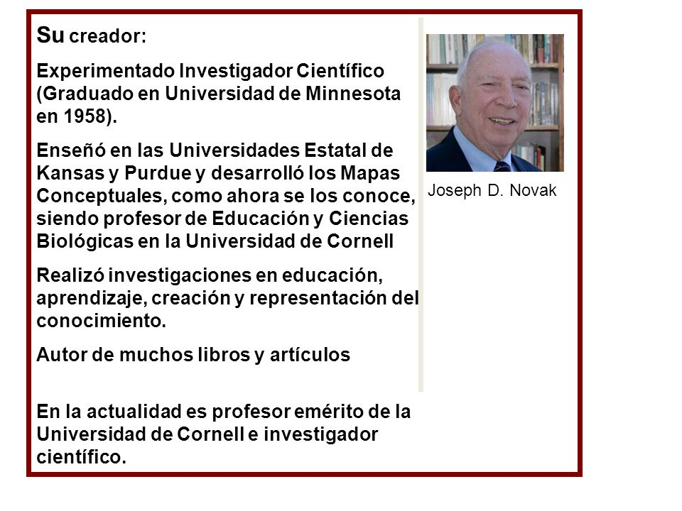 Su creador: Experimentado Investigador Científico (Graduado en Universidad de Minnesota en 1958).