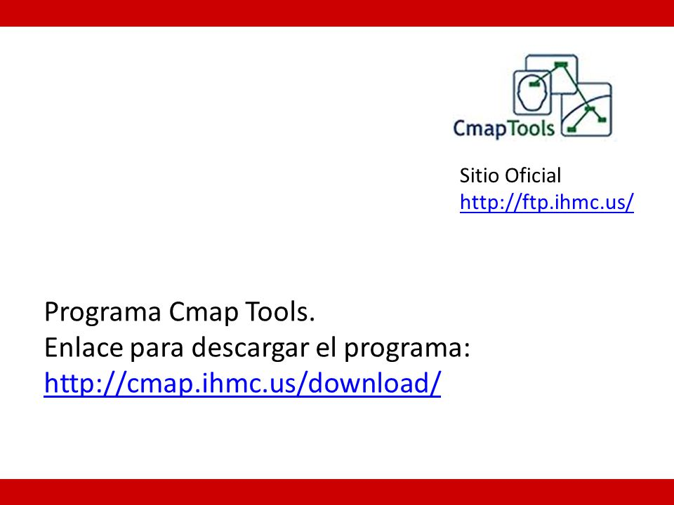 Enlace para descargar el programa: http://cmap.ihmc.us/download/