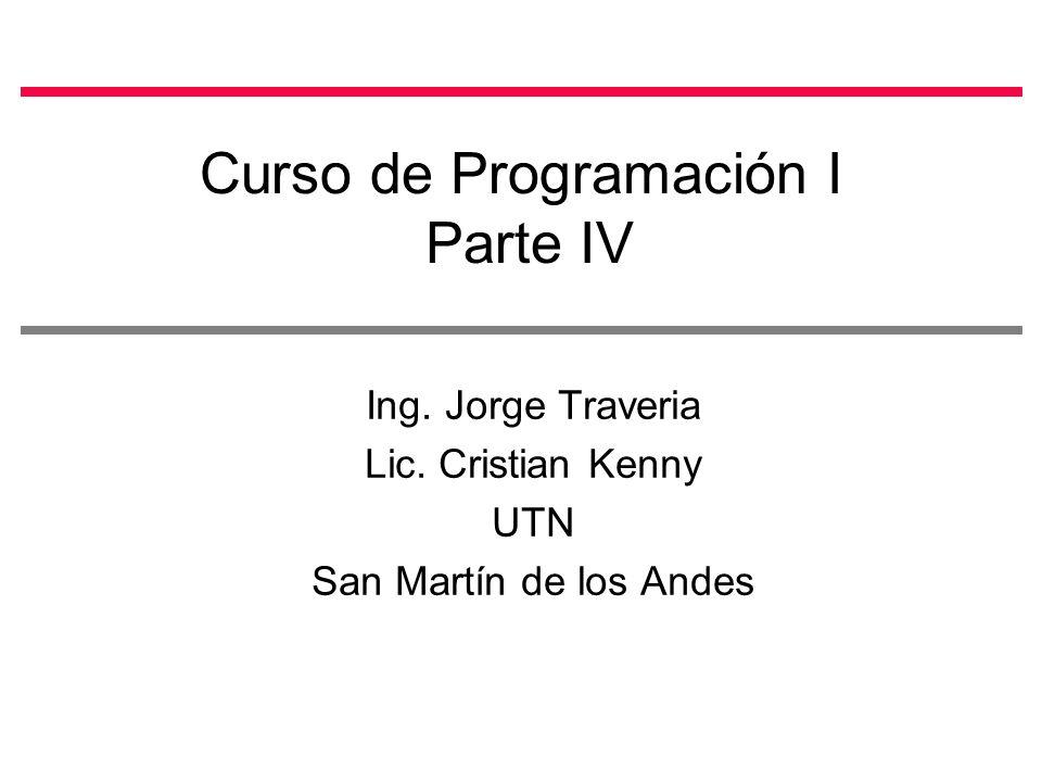 Curso de Programación I Parte IV