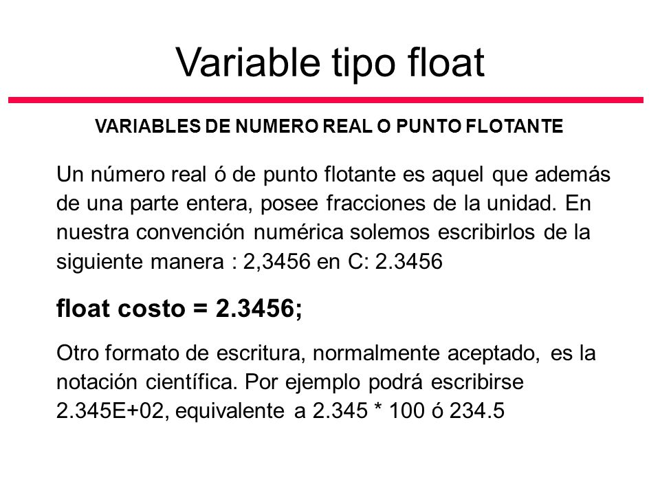 Variable tipo float float costo = ;