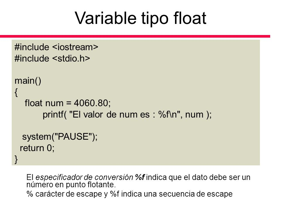 Variable tipo float Variable tipo Float #include <iostream>