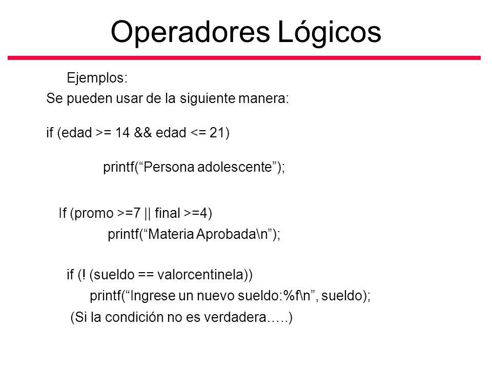 Operadores Lógicos Ejemplos: Se pueden usar de la siguiente manera: