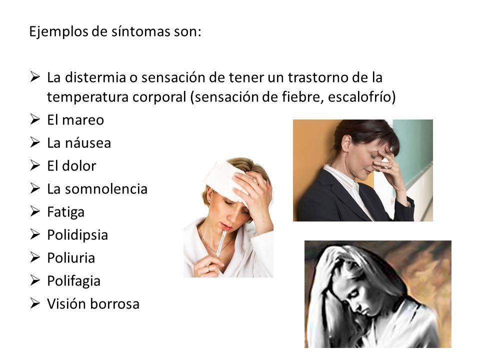 Ejemplos de síntomas son: