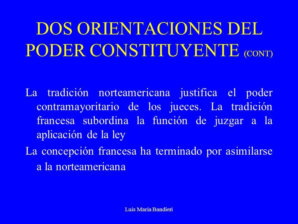 DOS ORIENTACIONES DEL PODER CONSTITUYENTE (CONT)