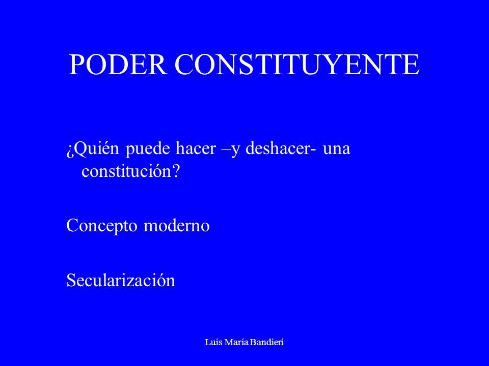 PODER CONSTITUYENTE ¿Quién puede hacer –y deshacer- una constitución