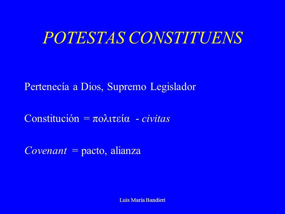 POTESTAS CONSTITUENS Pertenecía a Dios, Supremo Legislador