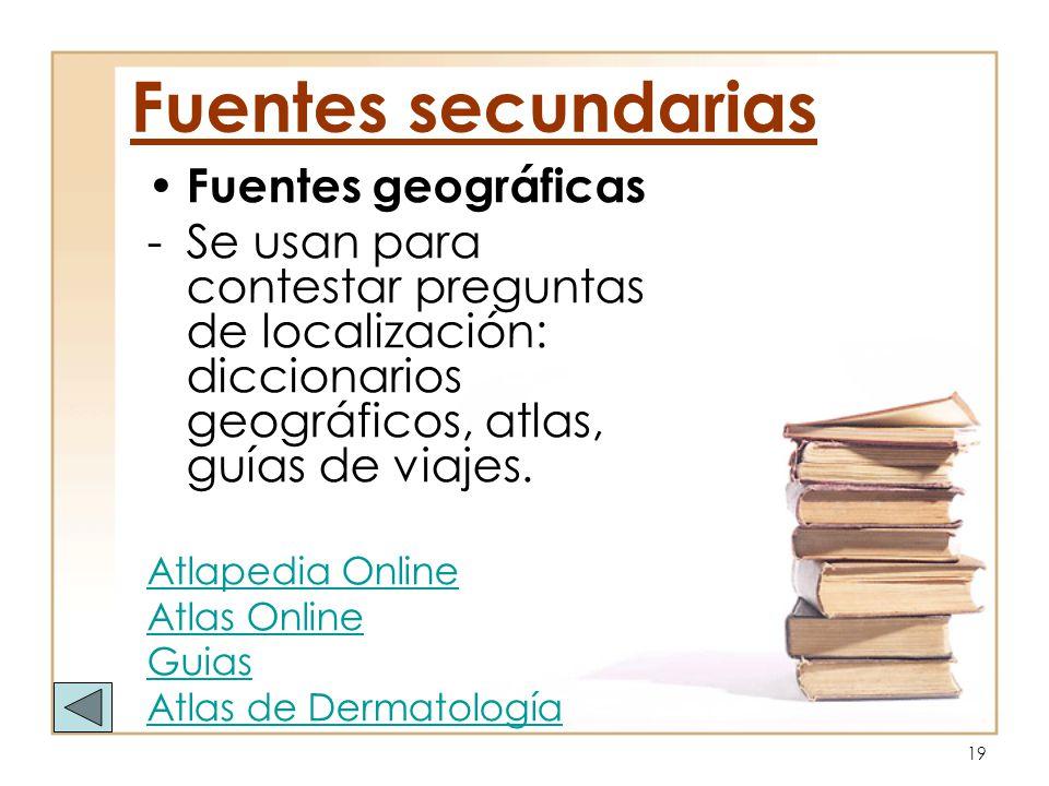 Fuentes secundarias Fuentes geográficas