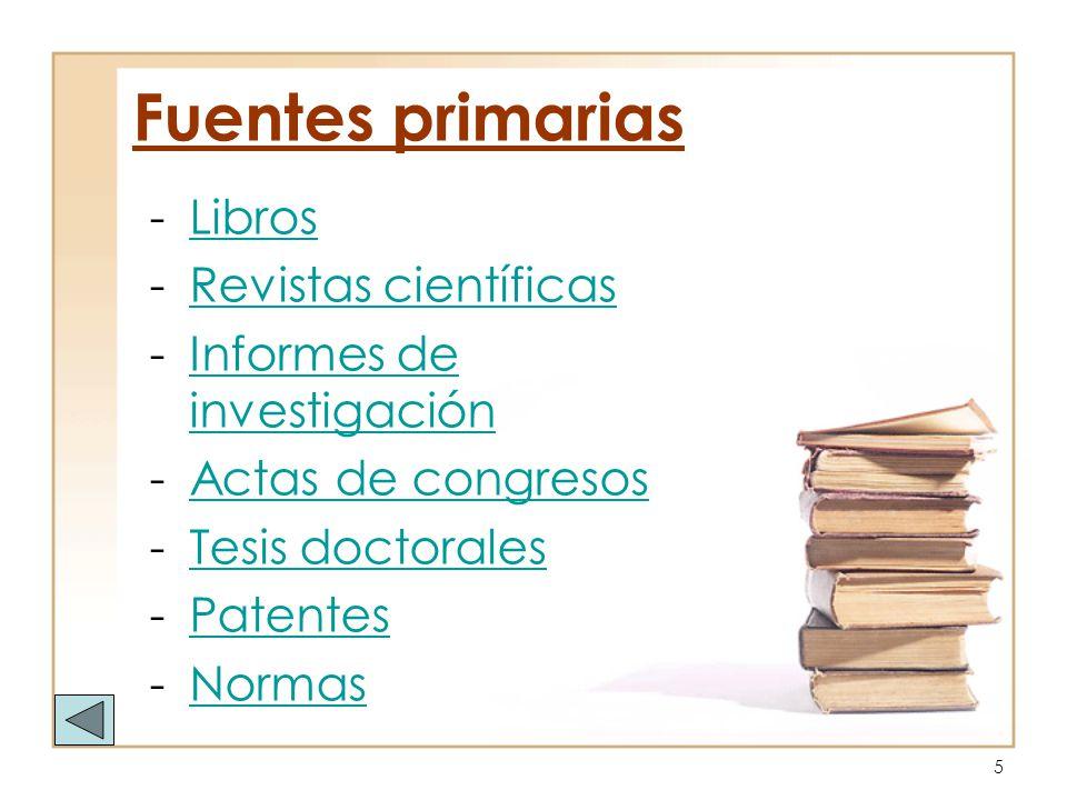 Fuentes primarias Libros Revistas científicas