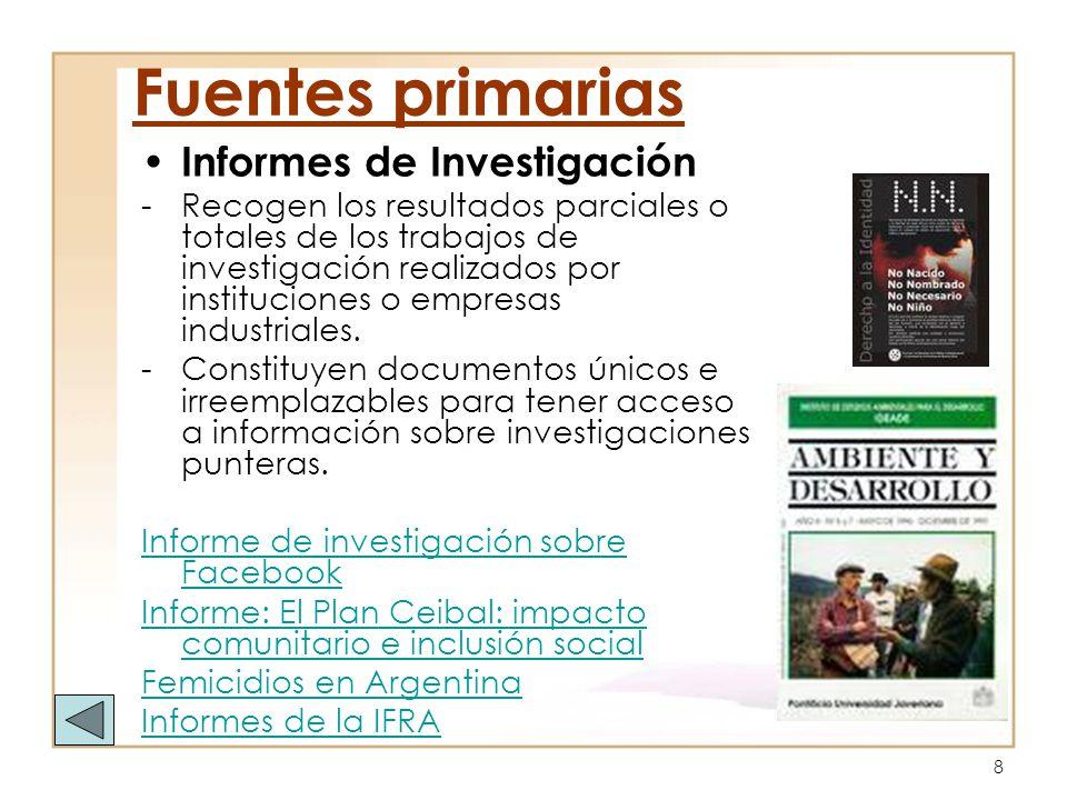 Fuentes primarias Informes de Investigación