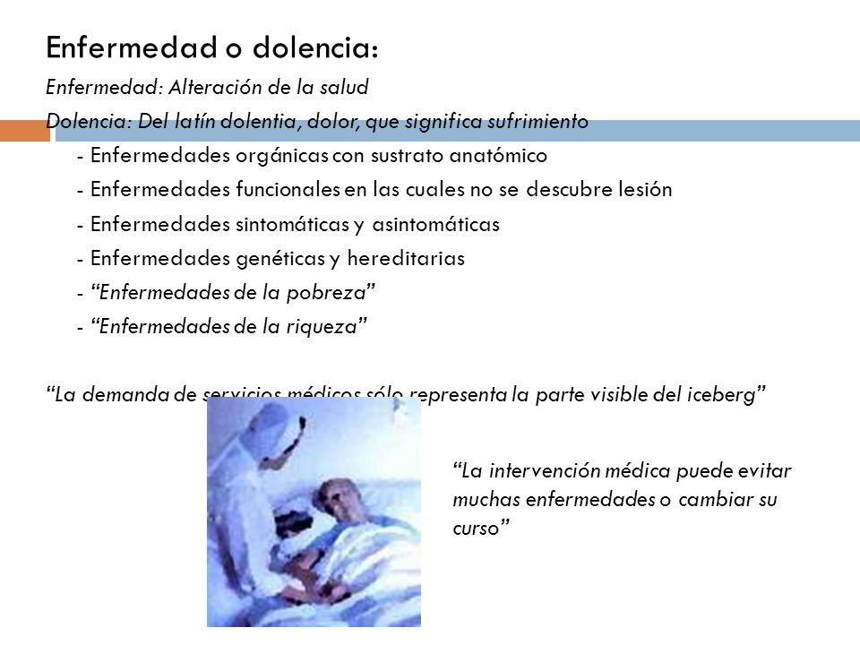 Enfermedad o dolencia: