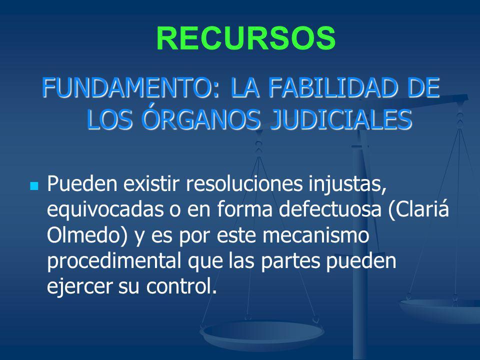 FUNDAMENTO: LA FABILIDAD DE LOS ÓRGANOS JUDICIALES