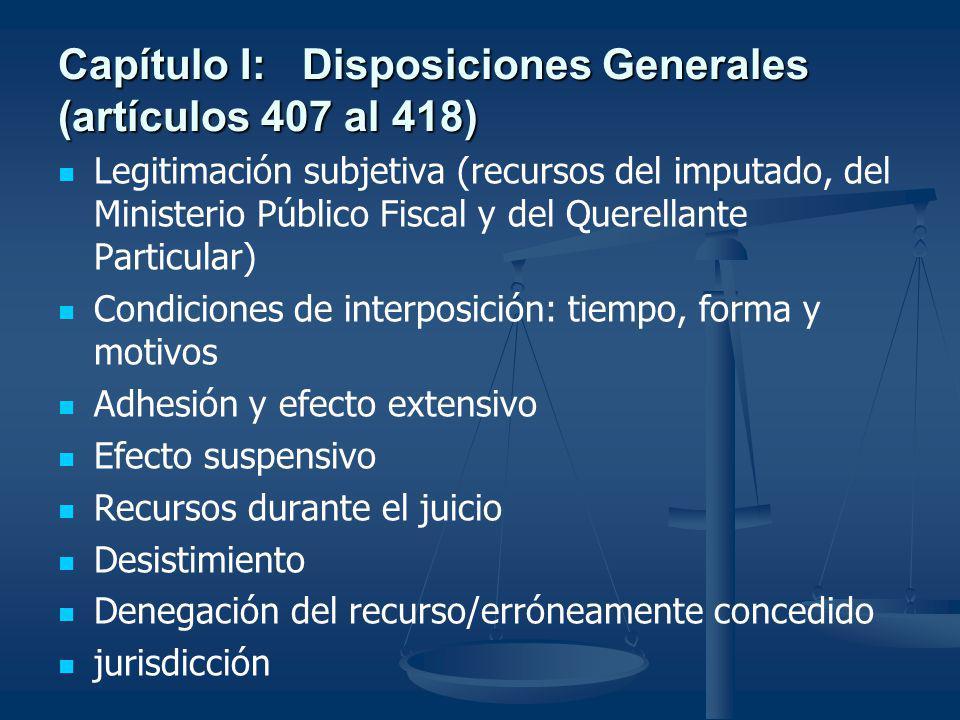 Capítulo I: Disposiciones Generales (artículos 407 al 418)