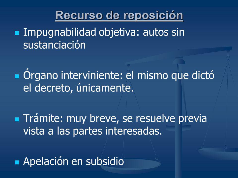 Recurso de reposición Impugnabilidad objetiva: autos sin sustanciación