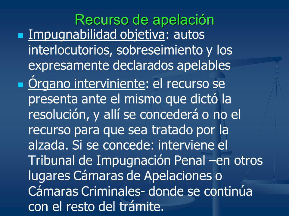 Recurso de apelación Impugnabilidad objetiva: autos interlocutorios, sobreseimiento y los expresamente declarados apelables.
