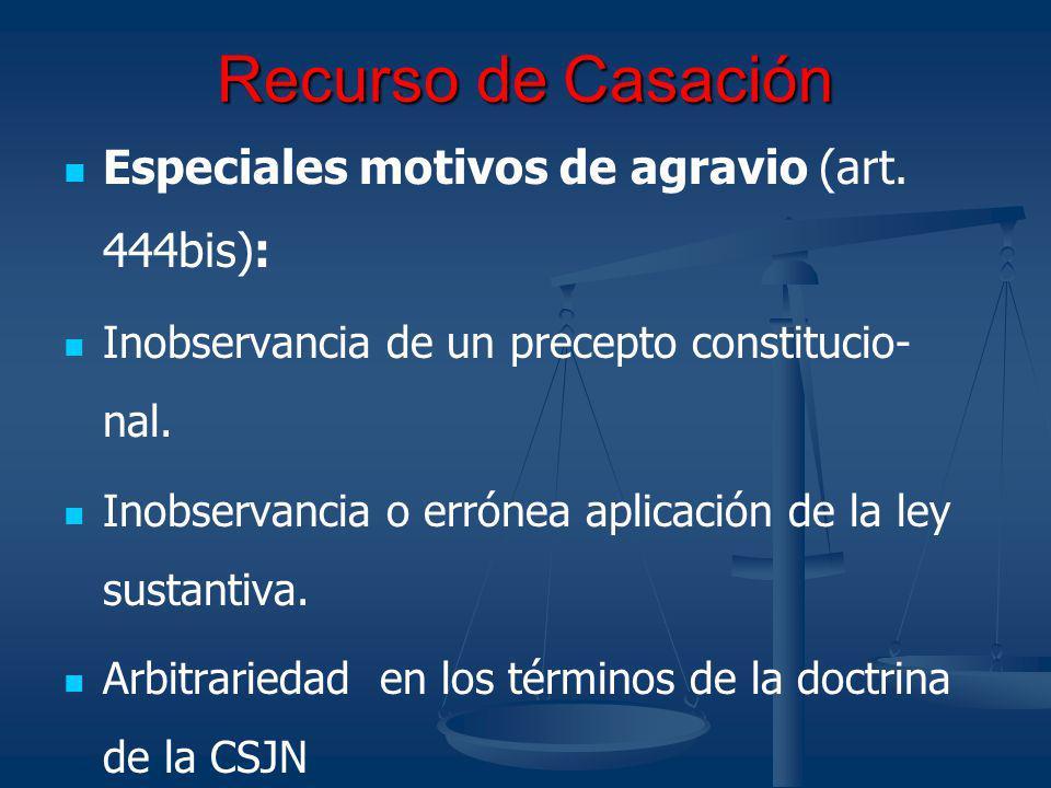 Recurso de Casación Especiales motivos de agravio (art. 444bis):