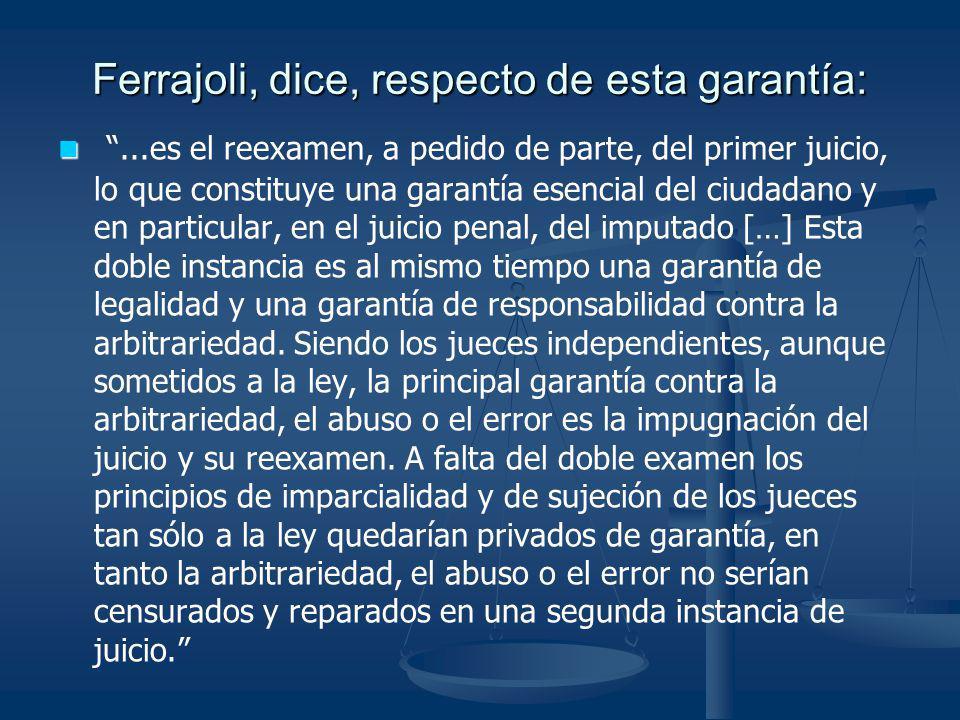 Ferrajoli, dice, respecto de esta garantía: