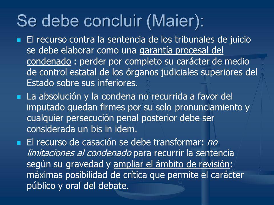 Se debe concluir (Maier):