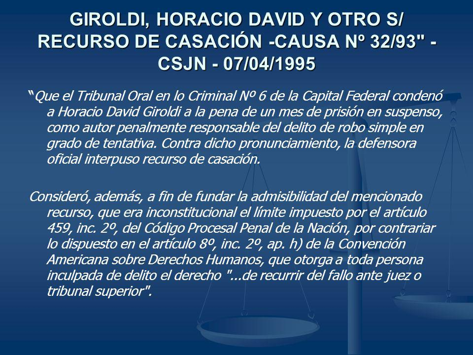 GIROLDI, HORACIO DAVID Y OTRO S/ RECURSO DE CASACIÓN -CAUSA Nº 32/93 - CSJN - 07/04/1995