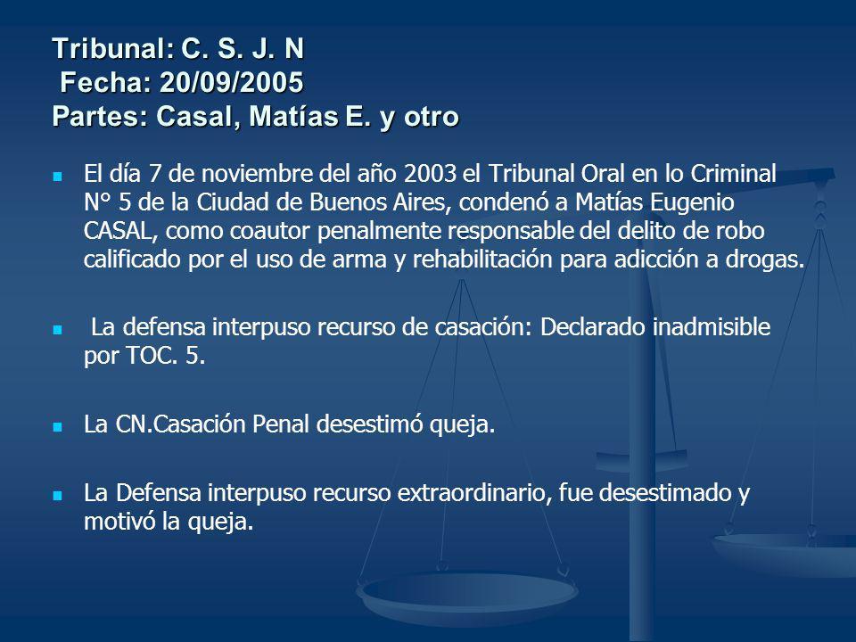 Tribunal: C. S. J. N Fecha: 20/09/2005 Partes: Casal, Matías E. y otro